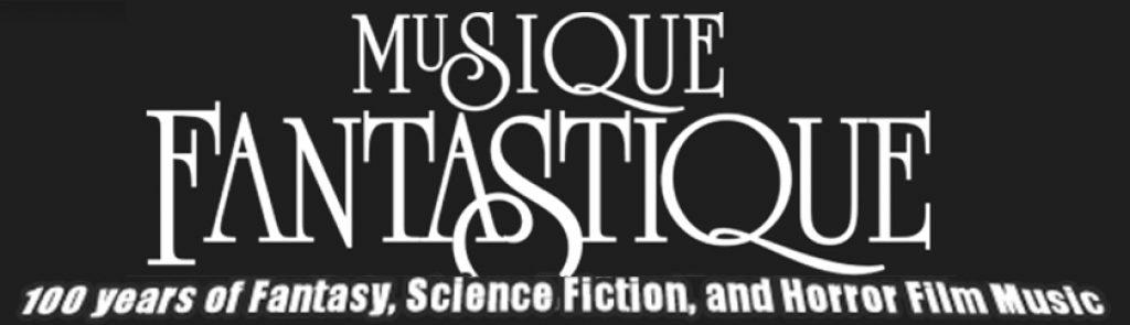 Musique Fantastique | 100 years of Fantasy, Science Fiction